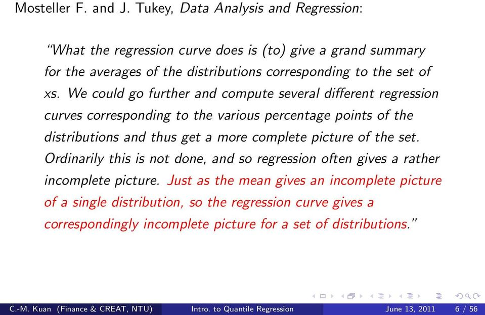 We could go further and compute several different regression curves corresponding to the various percentage points of the distributions and thus get a more complete picture of