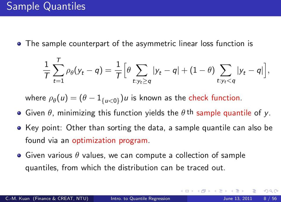 Key point: Other than sorting the data, a sample quantile can also be found via an optimization program.