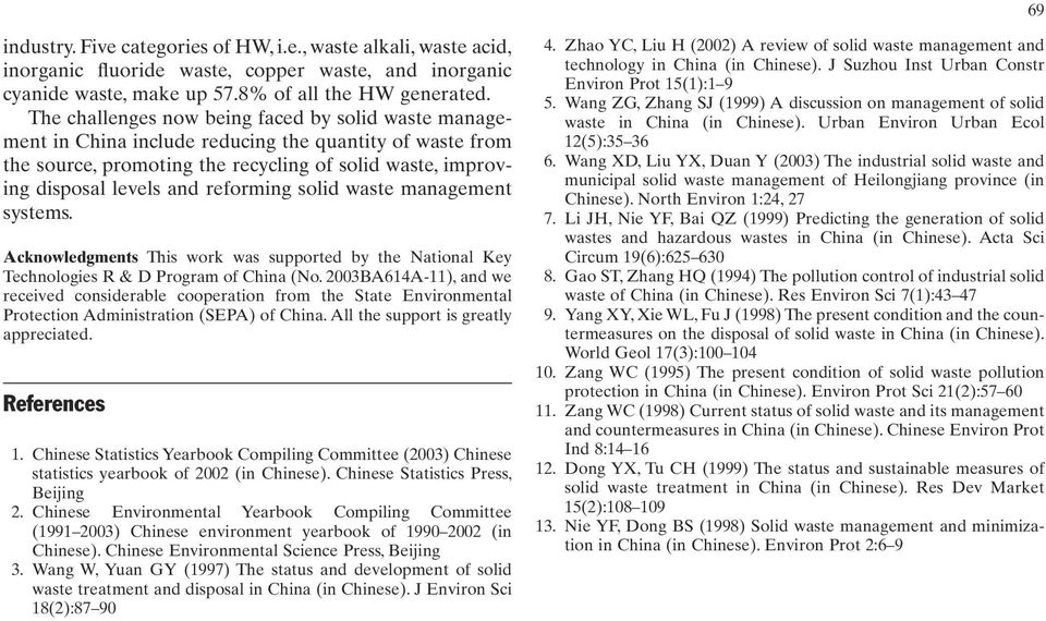 reforming solid waste management systems. Acknowledgments This work was supported by the National Key Technologies R & D Program of China (No.