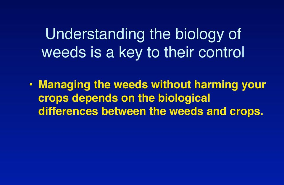 Managing the weeds without harming your