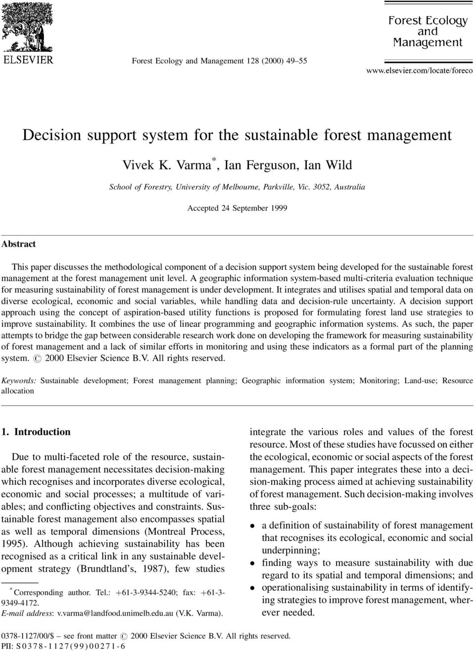 3052, Australia Accepted 24 September 1999 Abstract This paper discusses the methodological component of a decision support system being developed for the sustainable forest management at the forest