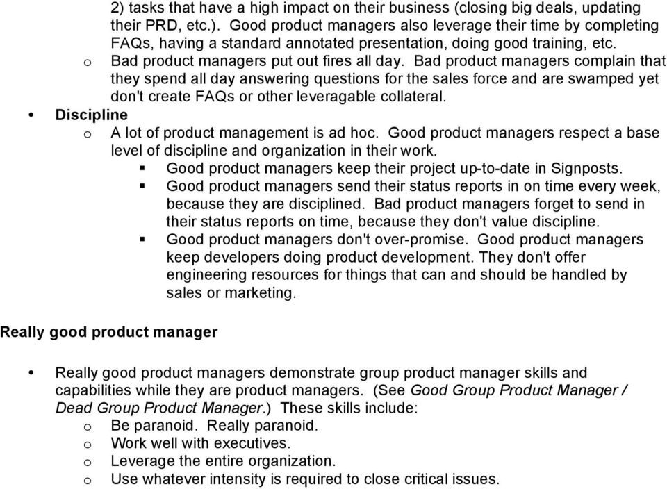 Bad product managers complain that they spend all day answering questions for the sales force and are swamped yet don't create FAQs or other leveragable collateral.