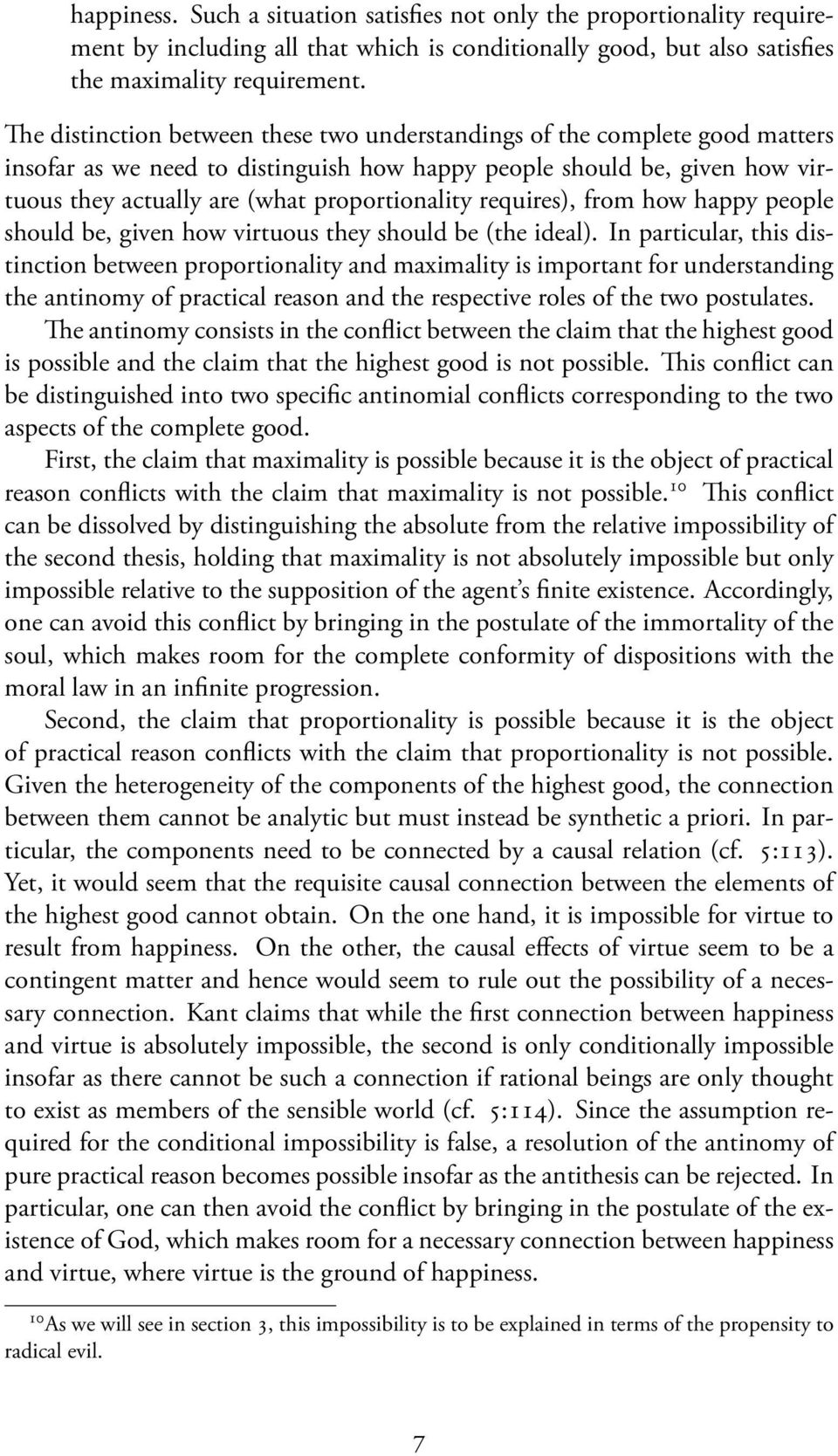 requires), from how happy people should be, given how virtuous they should be (the ideal).