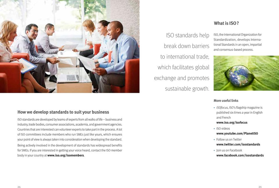 More useful links How we develop standards to suit your business ISOfocus, ISO s flagship magazine is published six times a year in English and French www.iso.