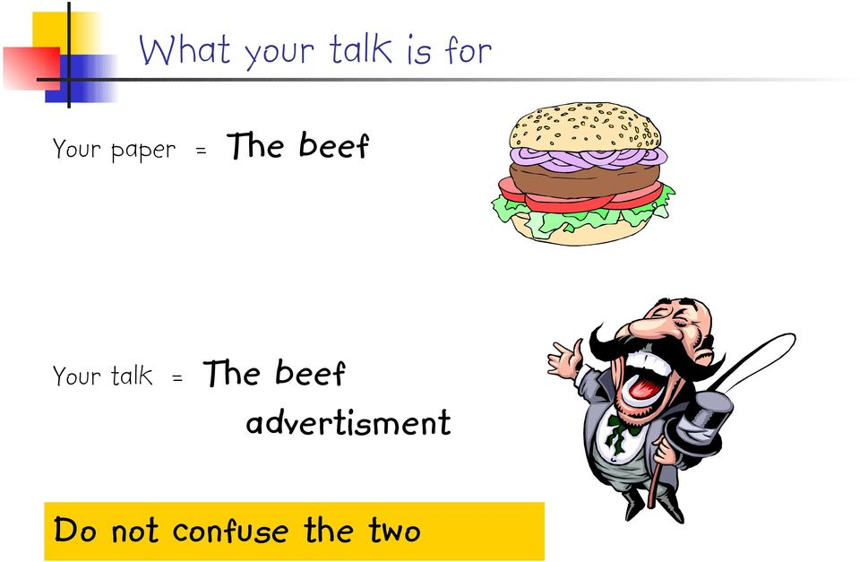 Your talk = The beef