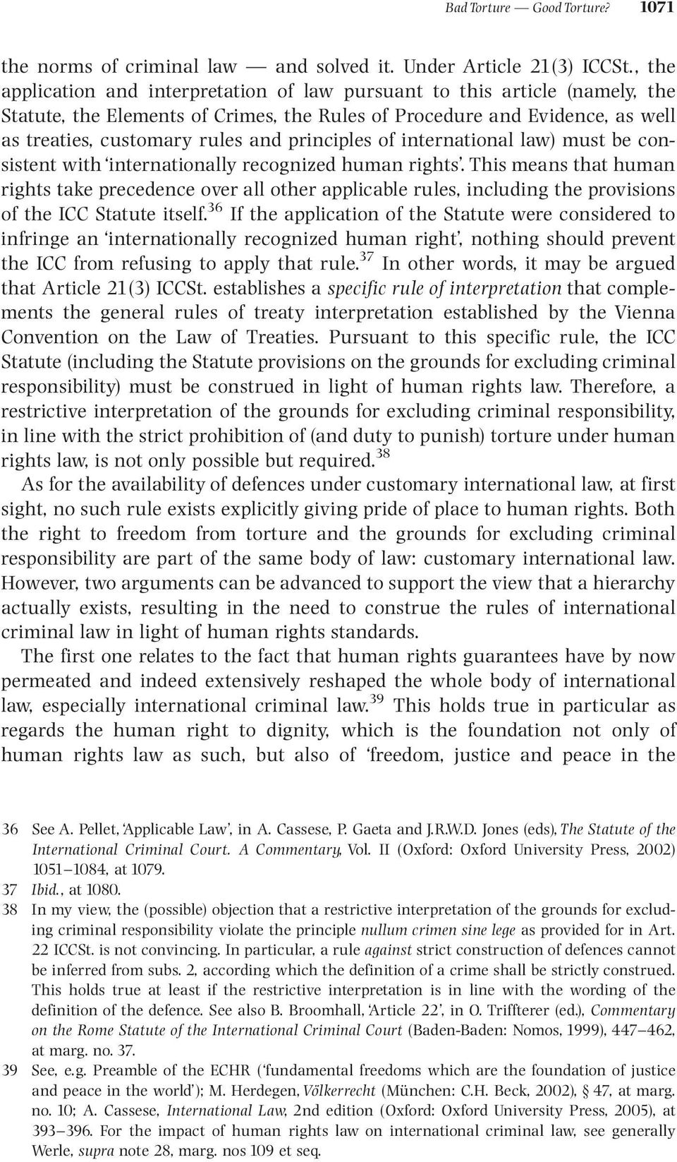 principles of international law) must be consistent with internationally recognized human rights.