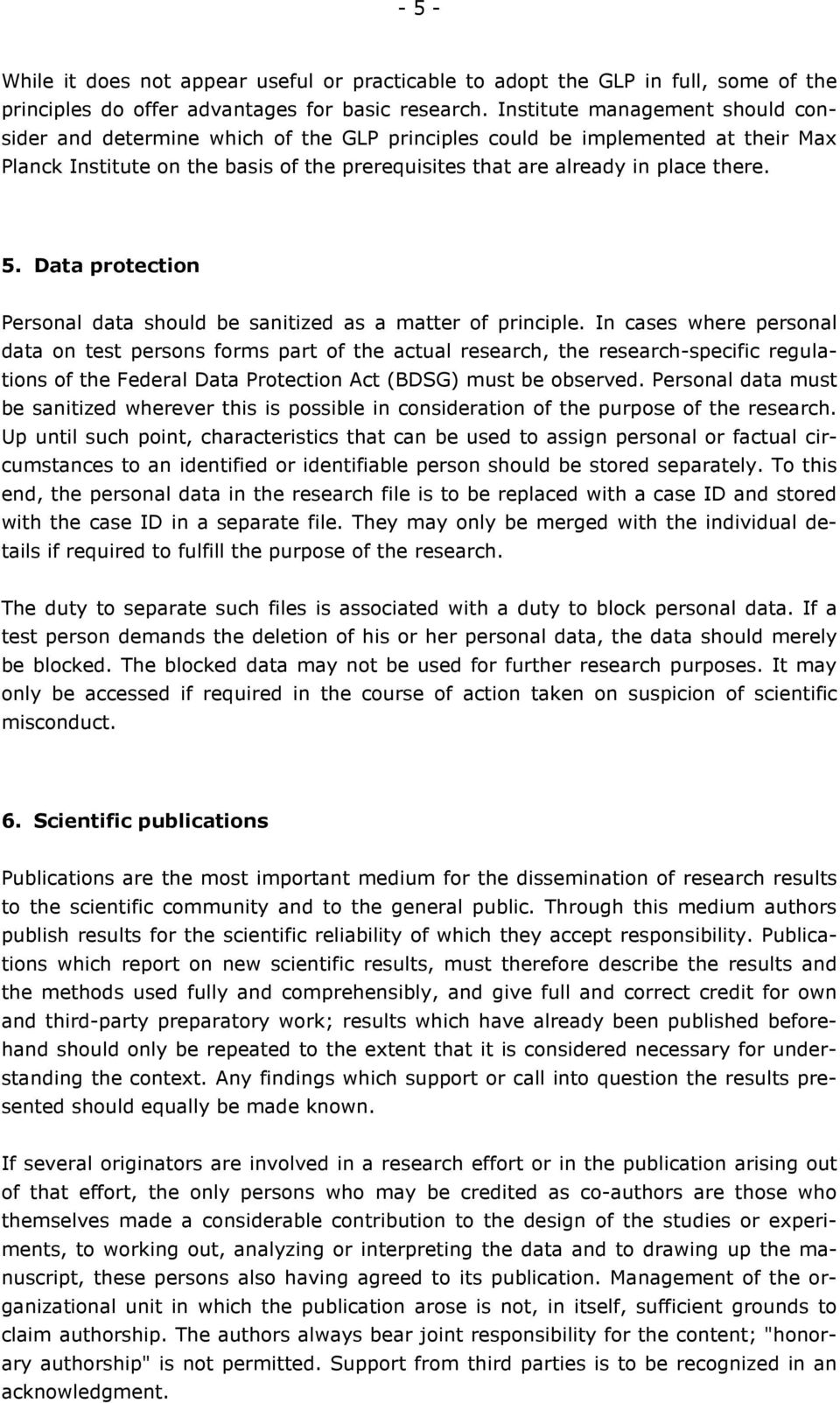 Data protection Personal data should be sanitized as a matter of principle.