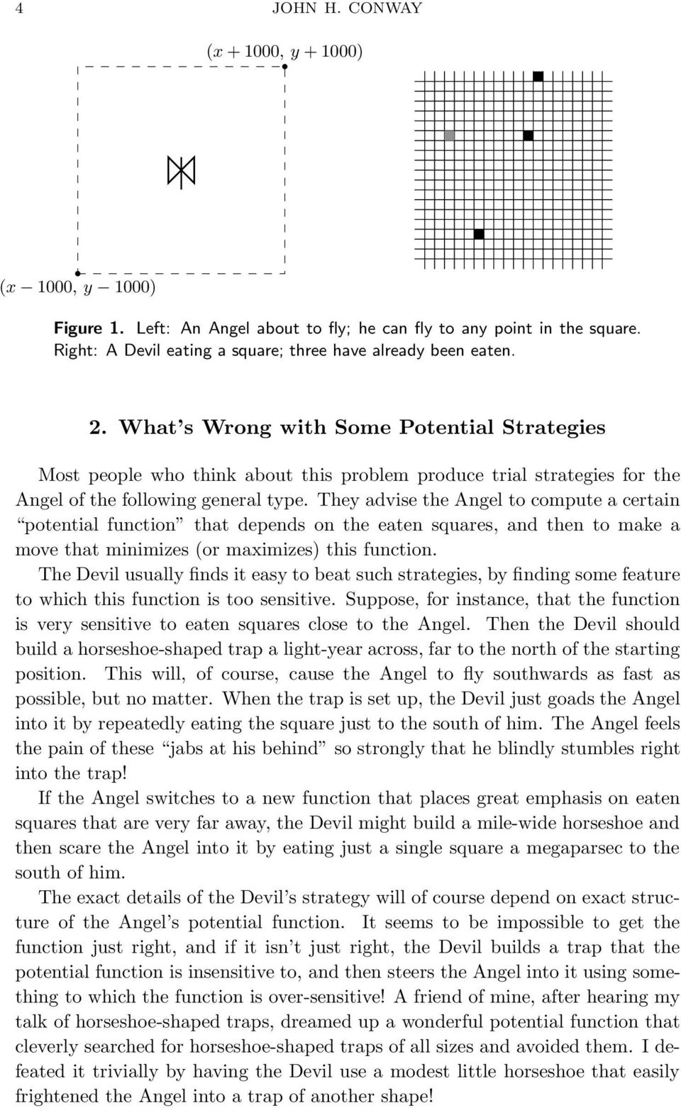 They advise the Angel to compute a certain potential function that depends on the eaten squares, and then to make a move that minimizes (or maximizes) this function.