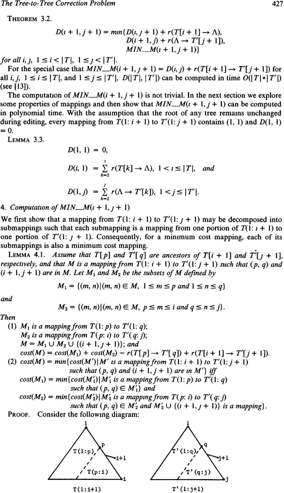 The computation of MIN M(i + 1, j + 1) is not trivial. In the next section we explore some properties of mappings and then show that MIN M(t + l,j + 1) can be computed in polynomial time.