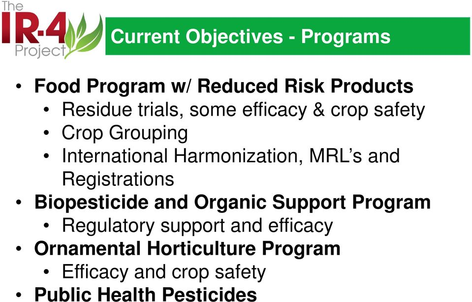 Registrations Biopesticide and Organic Support Program Regulatory support and