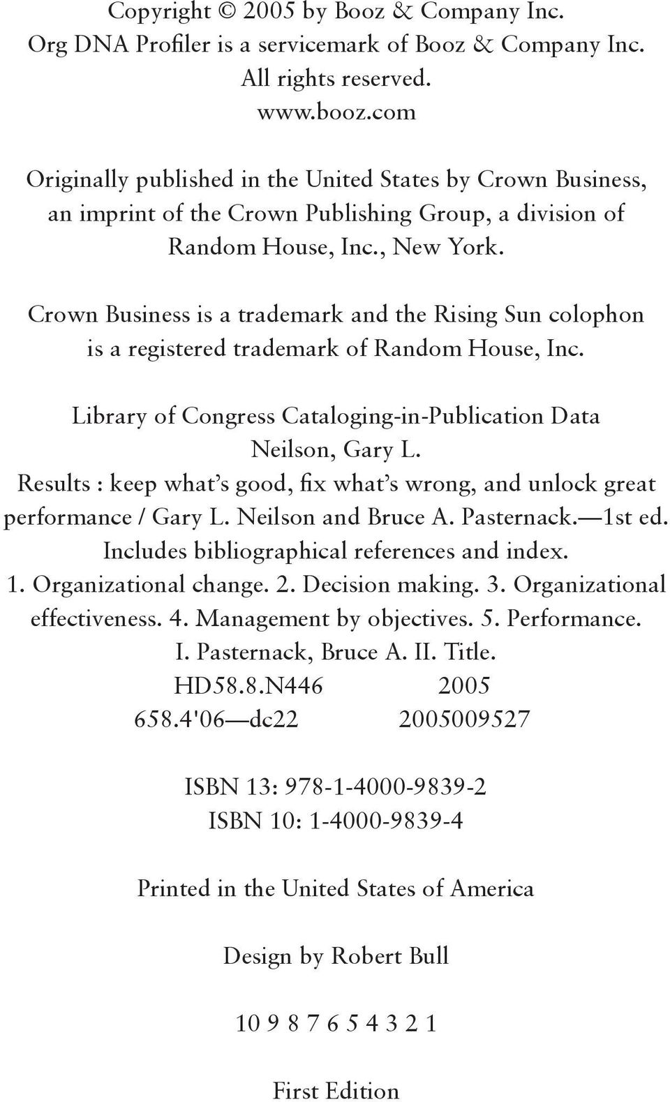Crown Business is a trademark and the Rising Sun colophon is a registered trademark of Random House, Inc. Library of Congress Cataloging-in-Publication Data Neilson, Gary L.