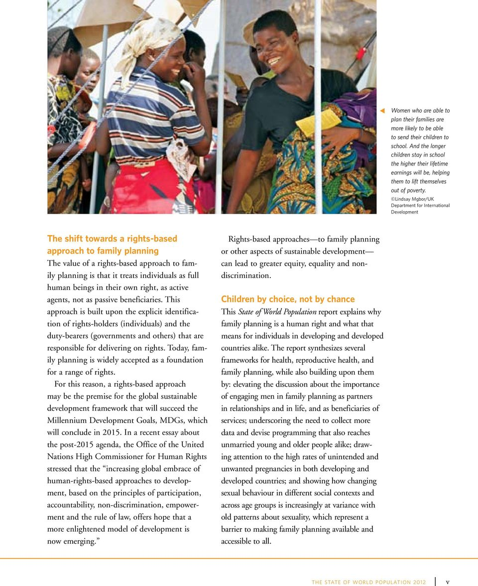 Lindsay Mgbor/UK Department for International Development The shift towards a rights-based approach to family planning The value of a rights-based approach to family planning is that it treats