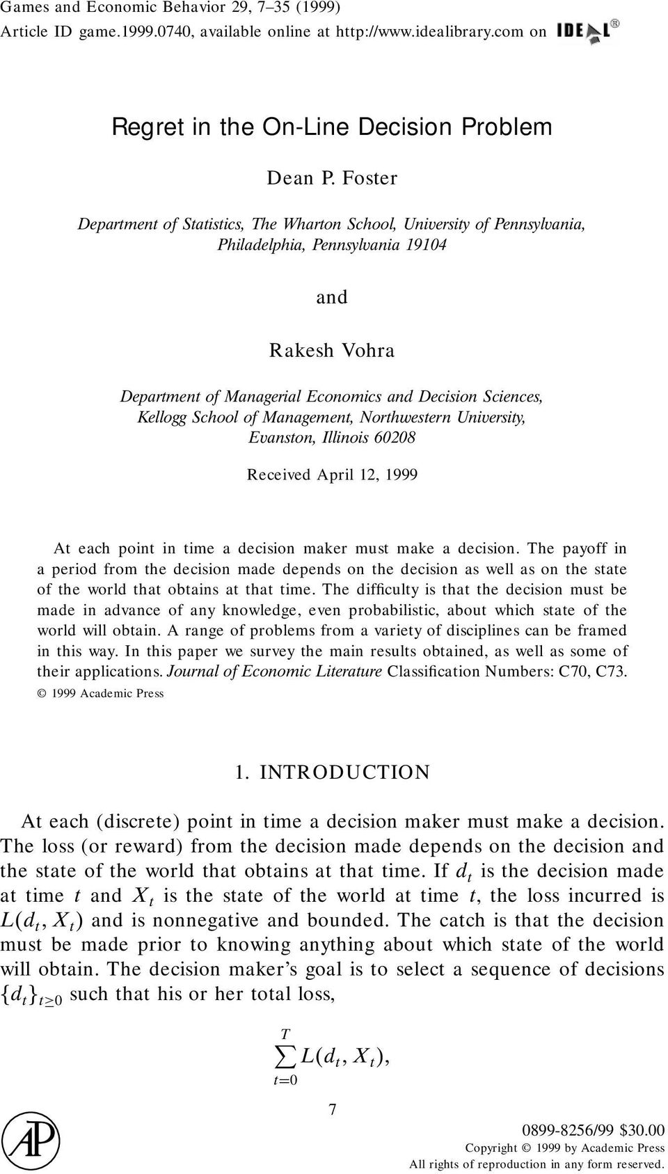 School of Management, Northwestern University, Evanston, Illinois 60208 Received April 12, 1999 At each point in time a decision maker must make a decision.