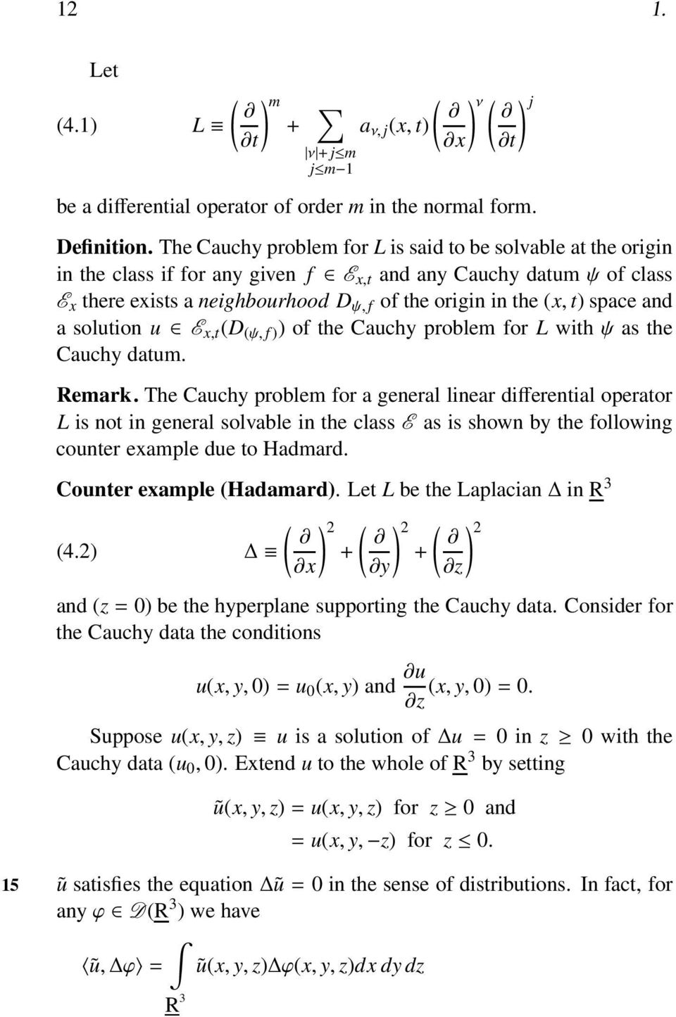 space and a solution u E x,t (D (ψ, f ) ) of the Cauchy problem for L withψas the Cauchy datum. Remark.