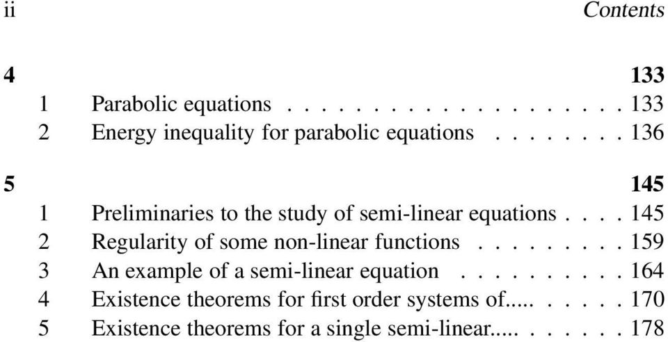 ... 145 2 Regularity of some non-linear functions......... 159 3 An example of a semi-linear equation.