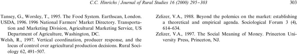 , 1997. Vertical coordination, producer response, and the locus of control over agricultural production decisions. Rural Sociology 62, 491}507. Zelizer, V.A., 1988.