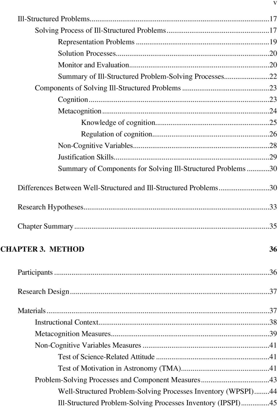 ..26 Non-Cognitive Variables...28 Justification Skills...29 Summary of Components for Solving Ill-Structured Problems...30 Differences Between Well-Structured and Ill-Structured Problems.