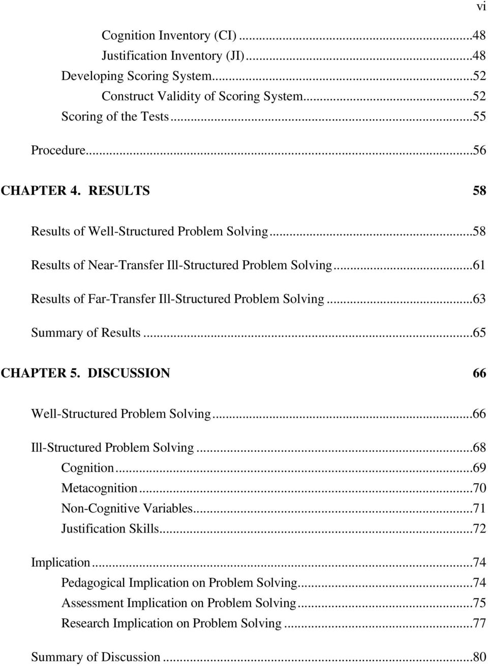 ..63 Summary of Results...65 CHAPTER 5. DISCUSSION 66 Well-Structured Problem Solving...66 Ill-Structured Problem Solving...68 Cognition...69 Metacognition...70 Non-Cognitive Variables.