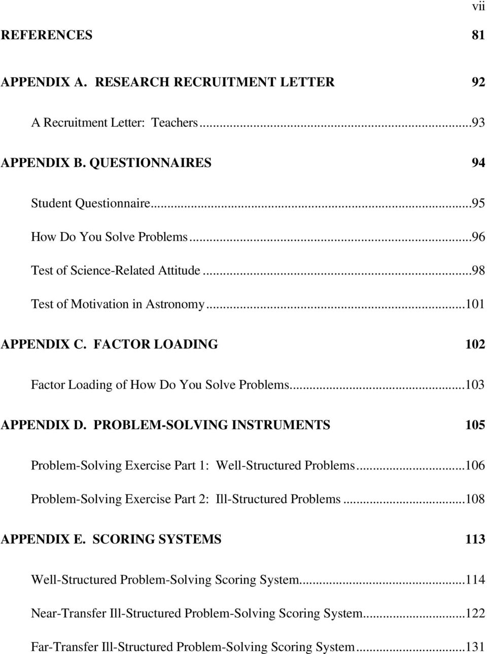 PROBLEM-SOLVING INSTRUMENTS 105 Problem-Solving Exercise Part 1: Well-Structured Problems...106 Problem-Solving Exercise Part 2: Ill-Structured Problems...108 APPENDIX E.