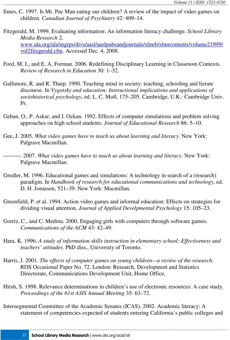 Accessed Dec. 4, 2008. Ford, M. J., and E. A. Forman. 2006. Redefining Disciplinary Learning in Classroom Contexts. Review of Research in Education 30: 1 32. Gallimore, R. and R. Tharp. 1990.