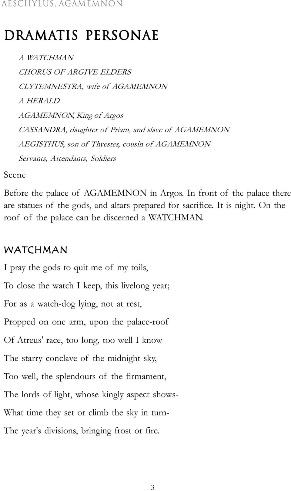 It is night. On the roof of the palace can be discerned a WATCHMAN.