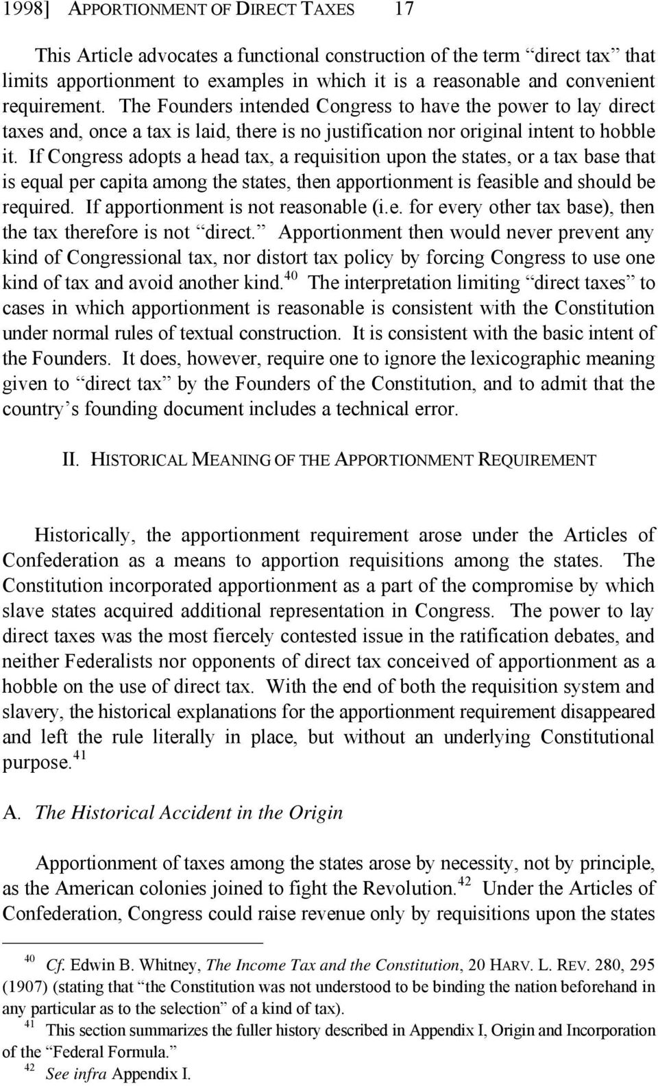 If Congress adopts a head tax, a requisition upon the states, or a tax base that is equal per capita among the states, then apportionment is feasible and should be required.