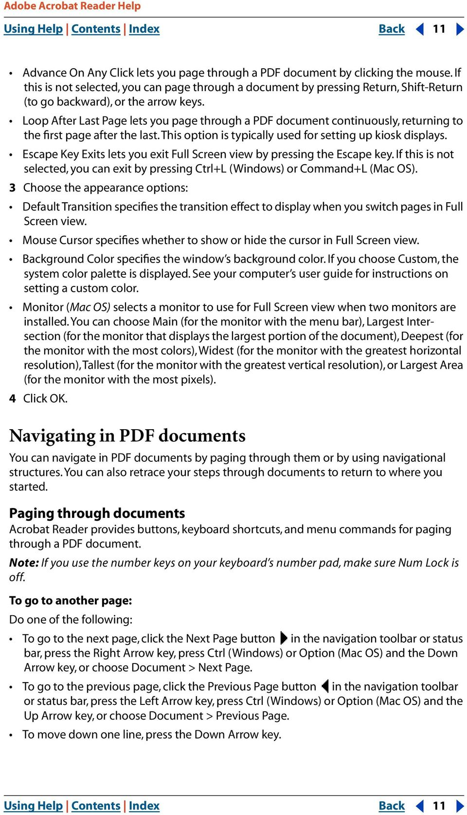 Loop After Last Page lets you page through a PDF document continuously, returning to the first page after the last.this option is typically used for setting up kiosk displays.