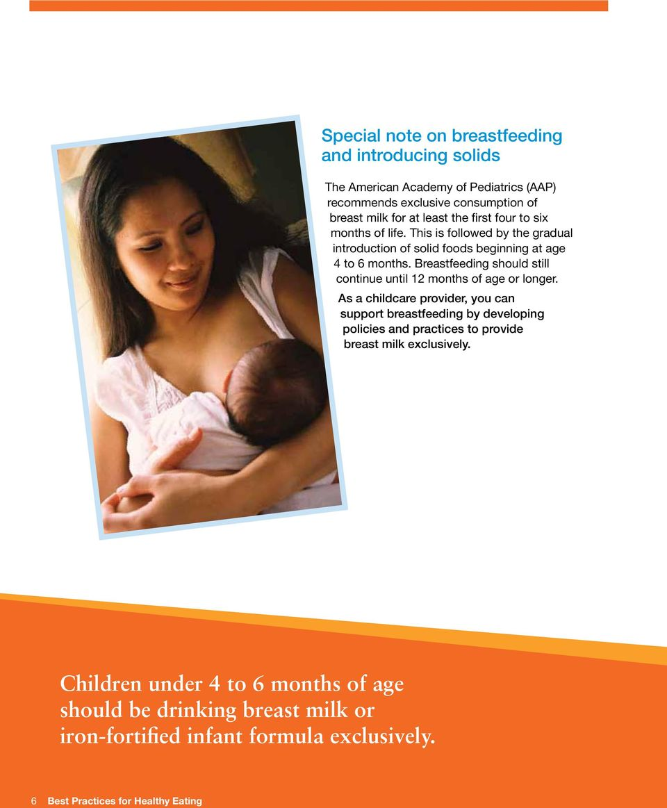 Breastfeeding should still continue until 12 months of age or longer.