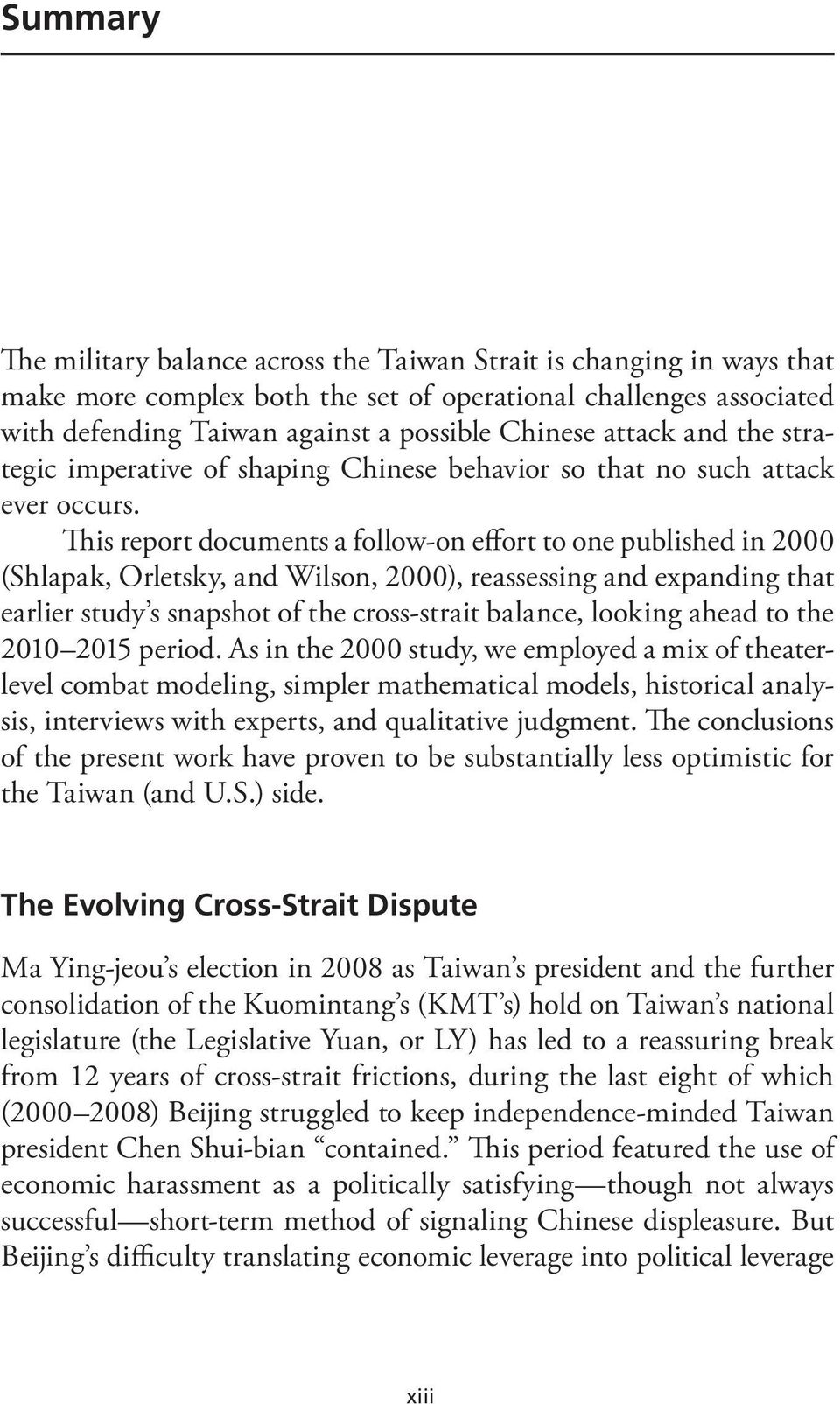 This report documents a follow-on effort to one published in 2000 (Shlapak, Orletsky, and Wilson, 2000), reassessing and expanding that earlier study s snapshot of the cross-strait balance, looking