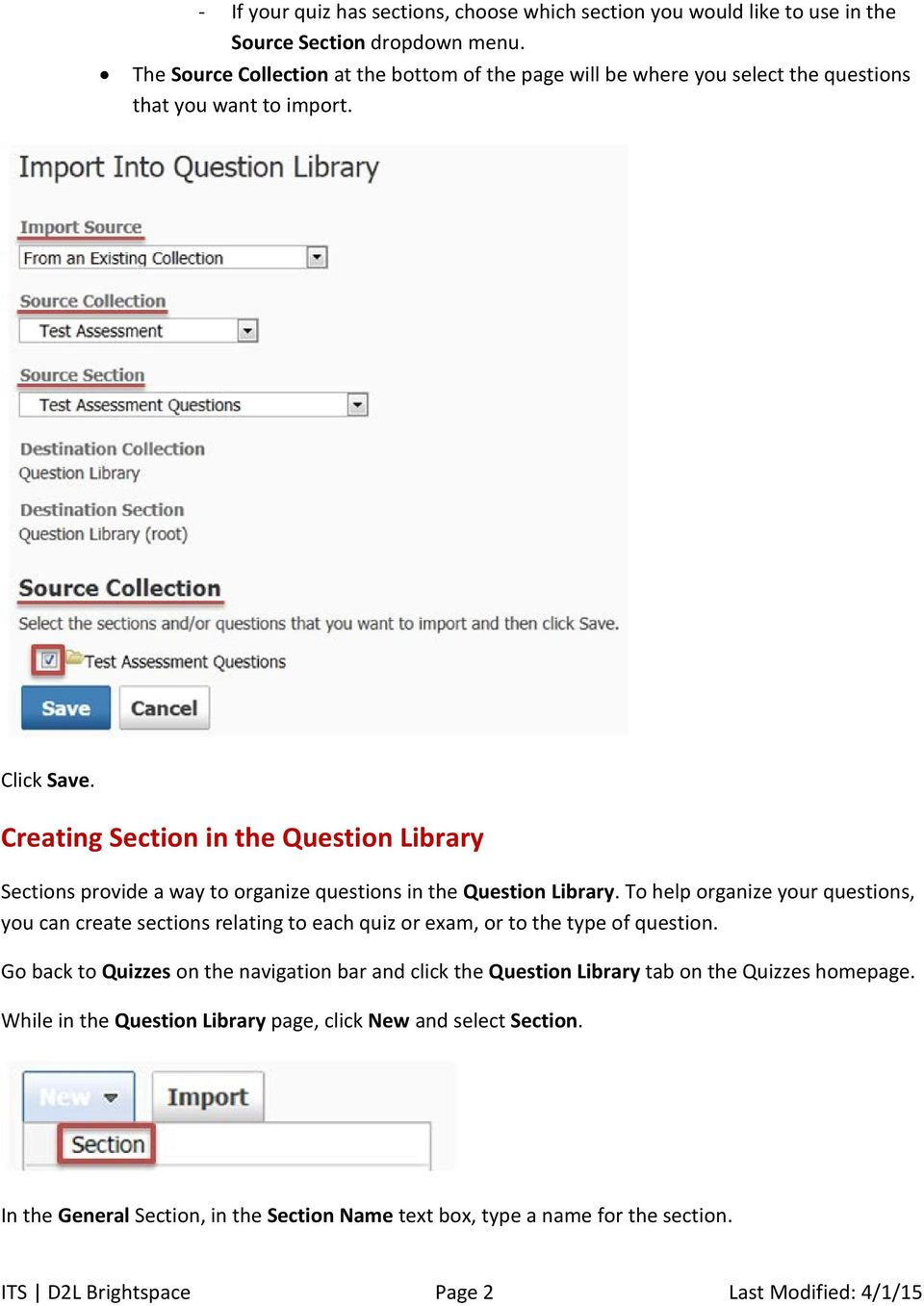 Creating Section in the Question Library Sections provide a way to organize questions in the Question Library.