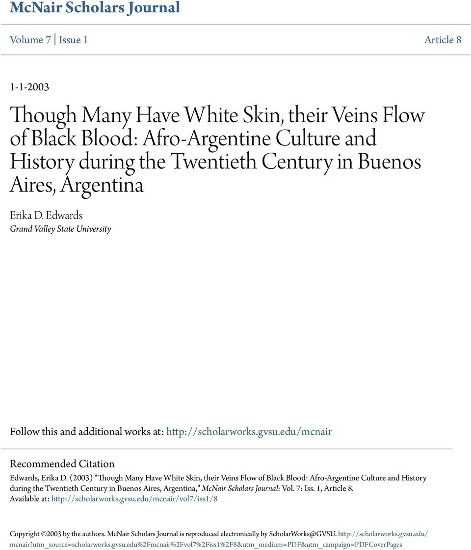 "(2003) ""Though Many Have White Skin, their Veins Flow of Black Blood: Afro-Argentine Culture and History during the Twentieth Century in Buenos Aires, Argentina,"" McNair Scholars Journal: Vol. 7: Iss."