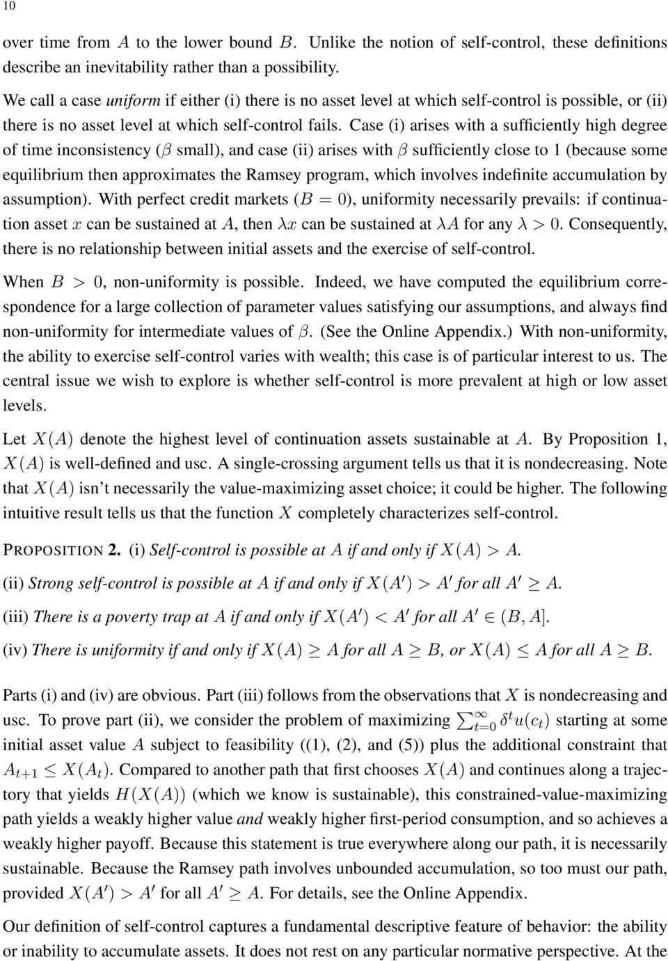 Case (i) arises with a sufficiently high degree of time inconsistency (β small), and case (ii) arises with β sufficiently close to 1 (because some equilibrium then approximates the Ramsey program,
