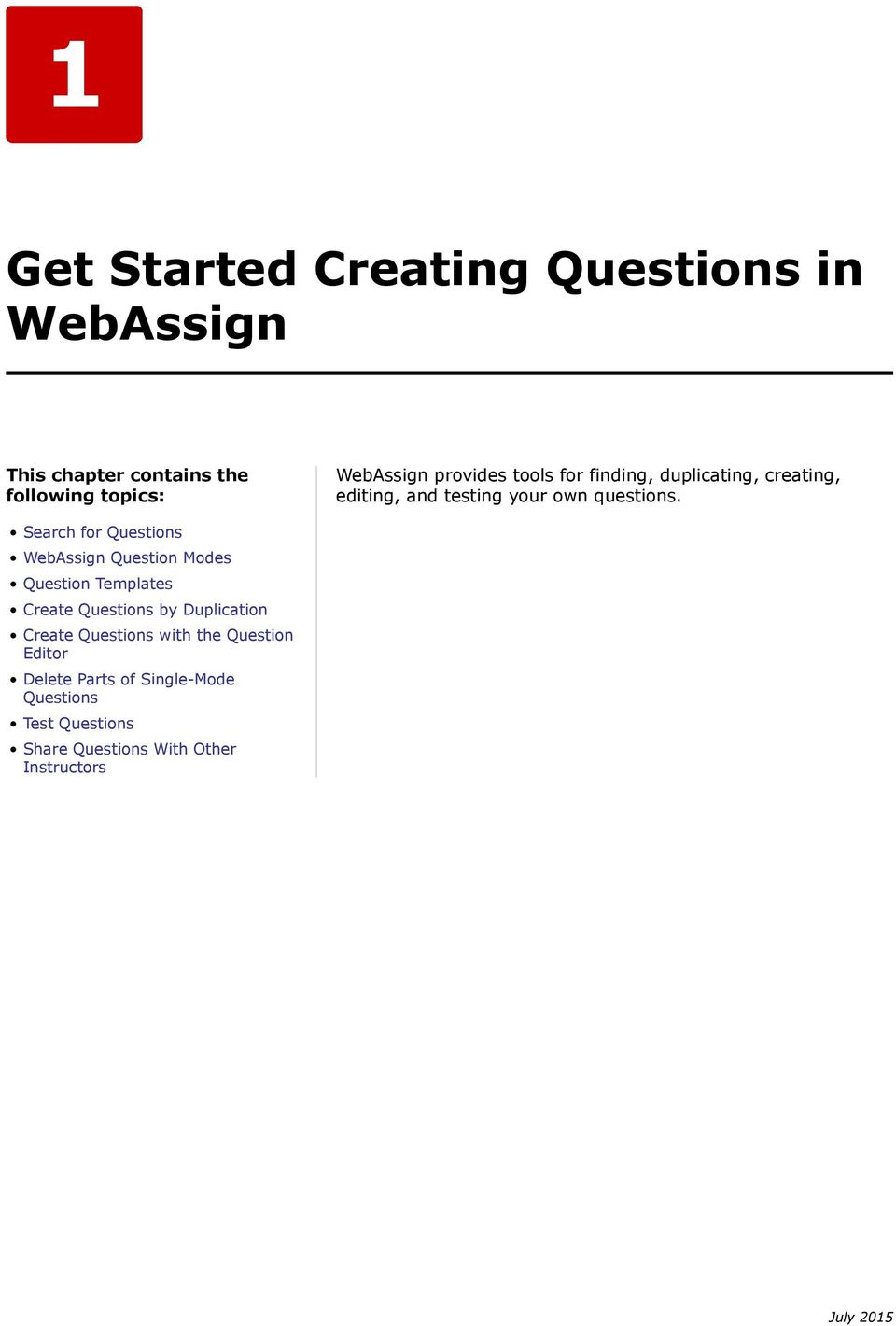 Search for Questions WebAssign Question Modes Question Templates Create Questions by Duplication Create