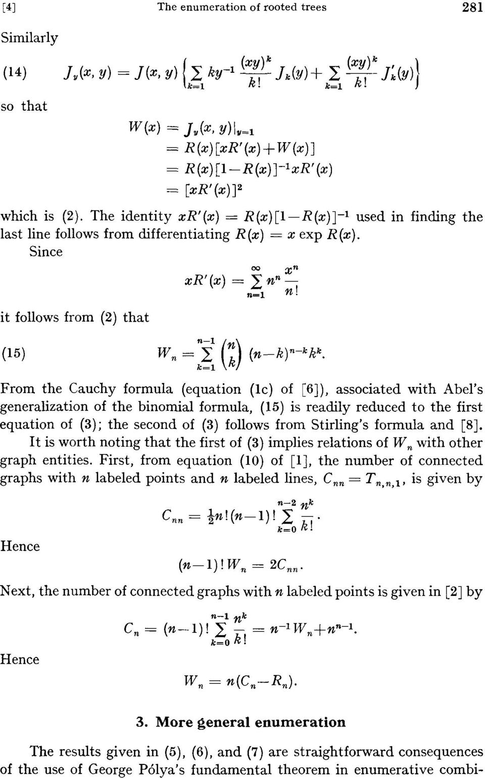 From the Cauchy formula (equation (lc) of [6]), associated with Abel's generalization of the binomial formula, (15) is readily reduced to the first equation of (3); the second of (3) follows from