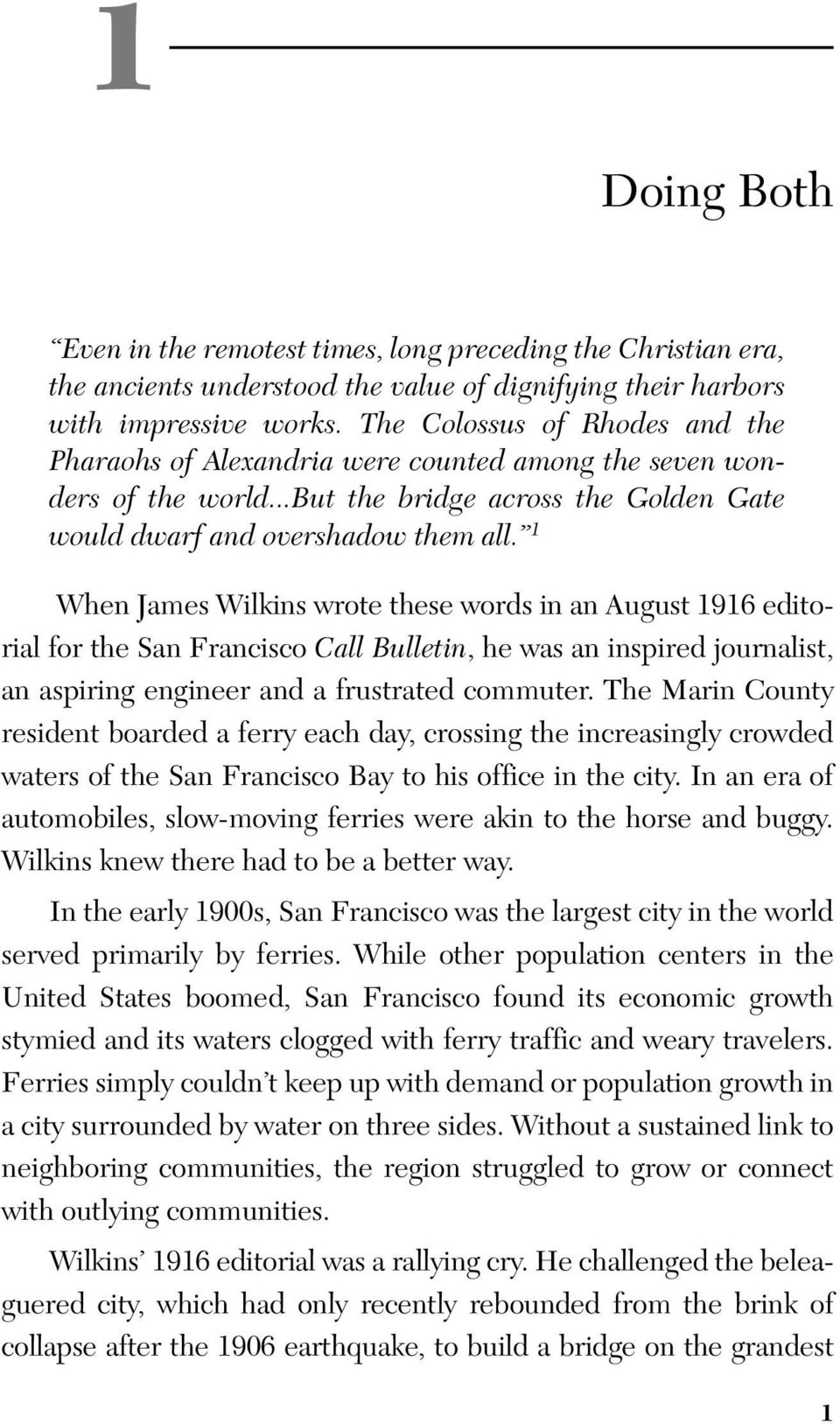 1 When James Wilkins wrote these words in an August 1916 editorial for the San Francisco Call Bulletin, he was an inspired journalist, an aspiring engineer and a frustrated commuter.