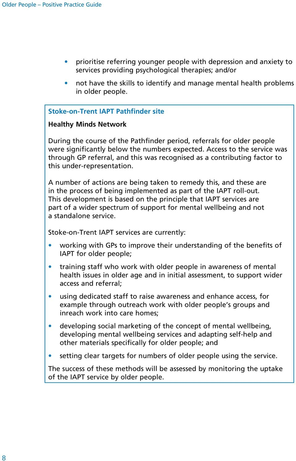 Stoke-on-Trent IAPT Pathfinder site Healthy Minds Network During the course of the Pathfinder period, referrals for older people were significantly below the numbers expected.