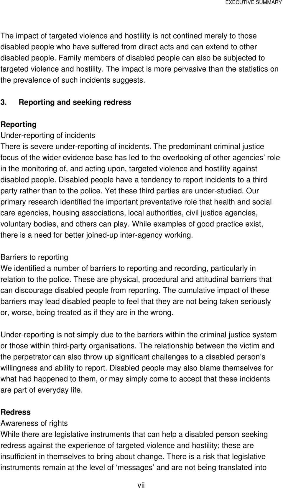 Reporting and seeking redress Reporting Under-reporting of incidents There is severe under-reporting of incidents.