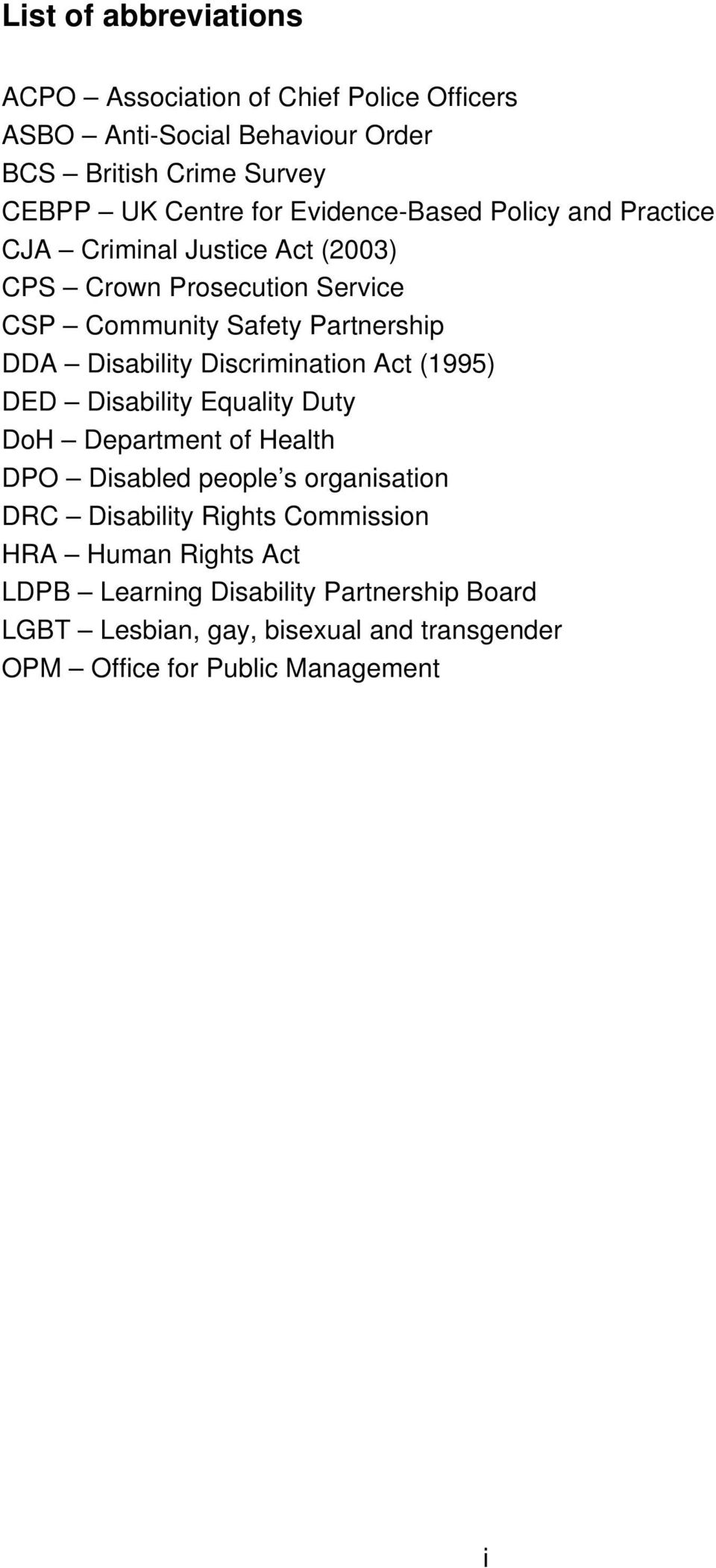 Discrimination Act (1995) DED Disability Equality Duty DoH Department of Health DPO Disabled people s organisation DRC Disability Rights