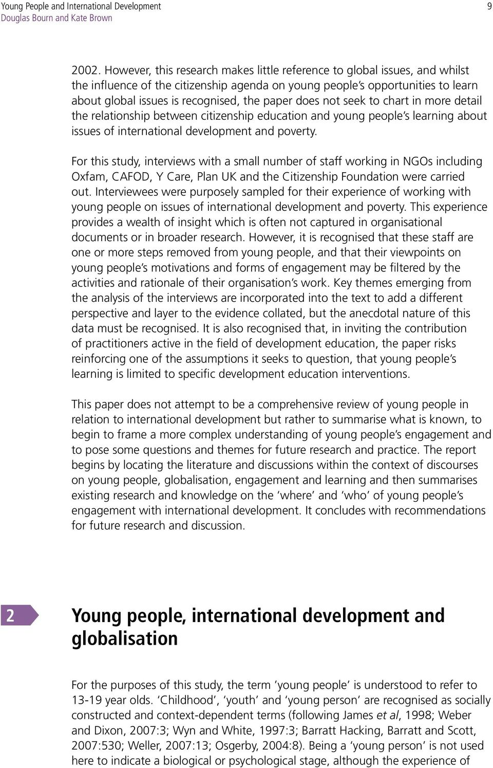 paper does not seek to chart in more detail the relationship between citizenship education and young people s learning about issues of international development and poverty.