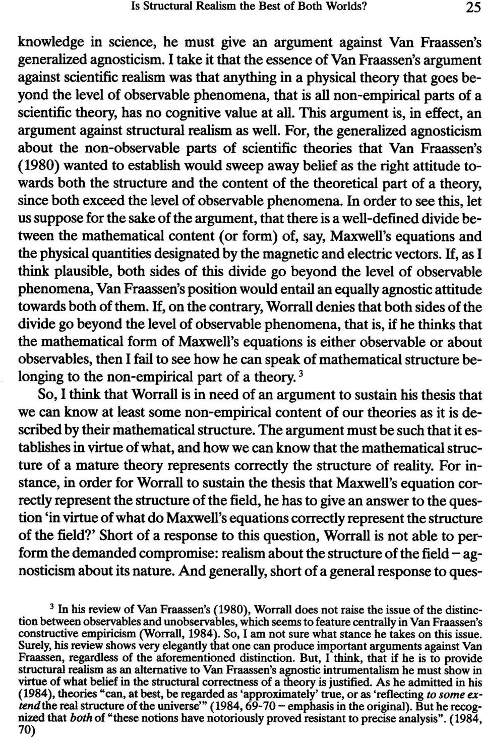 parts of a scientific theory, has no cognitive value at all. This argument is, in effect, an argument against structural realism as well.