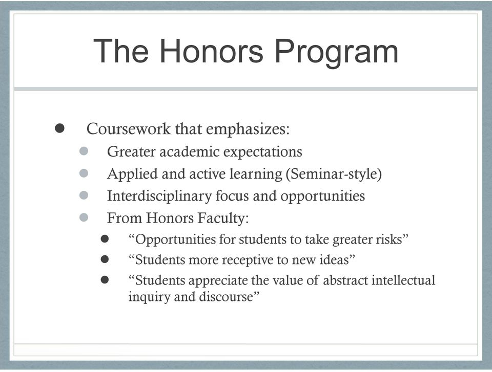 Honors Faculty: Opportunities for students to take greater risks Students more