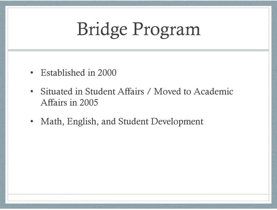 Moved to Academic Affairs in 2005
