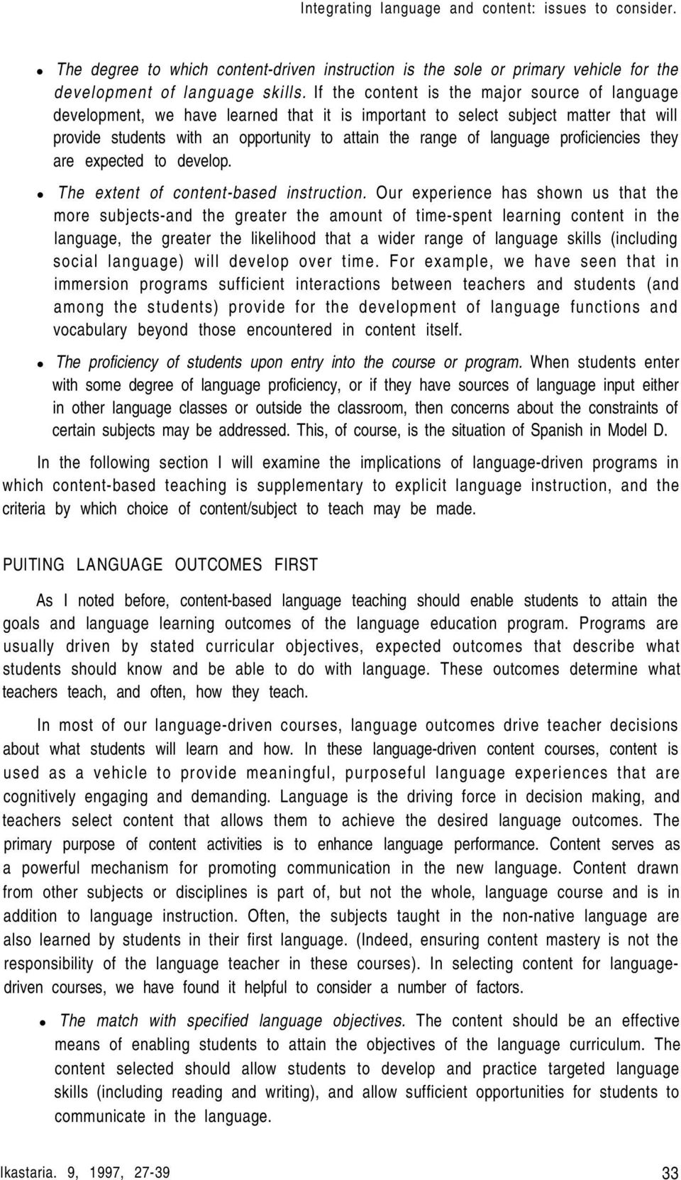 language proficiencies they are expected to develop. The extent of content-based instruction.