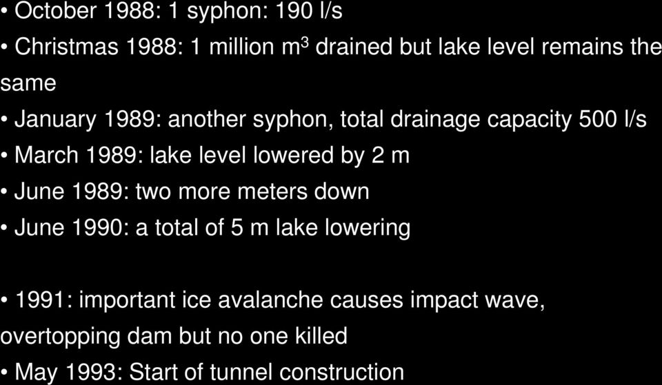 by 2 m June 1989: two more meters down June 1990: a total of 5 m lake lowering 1991: important ice