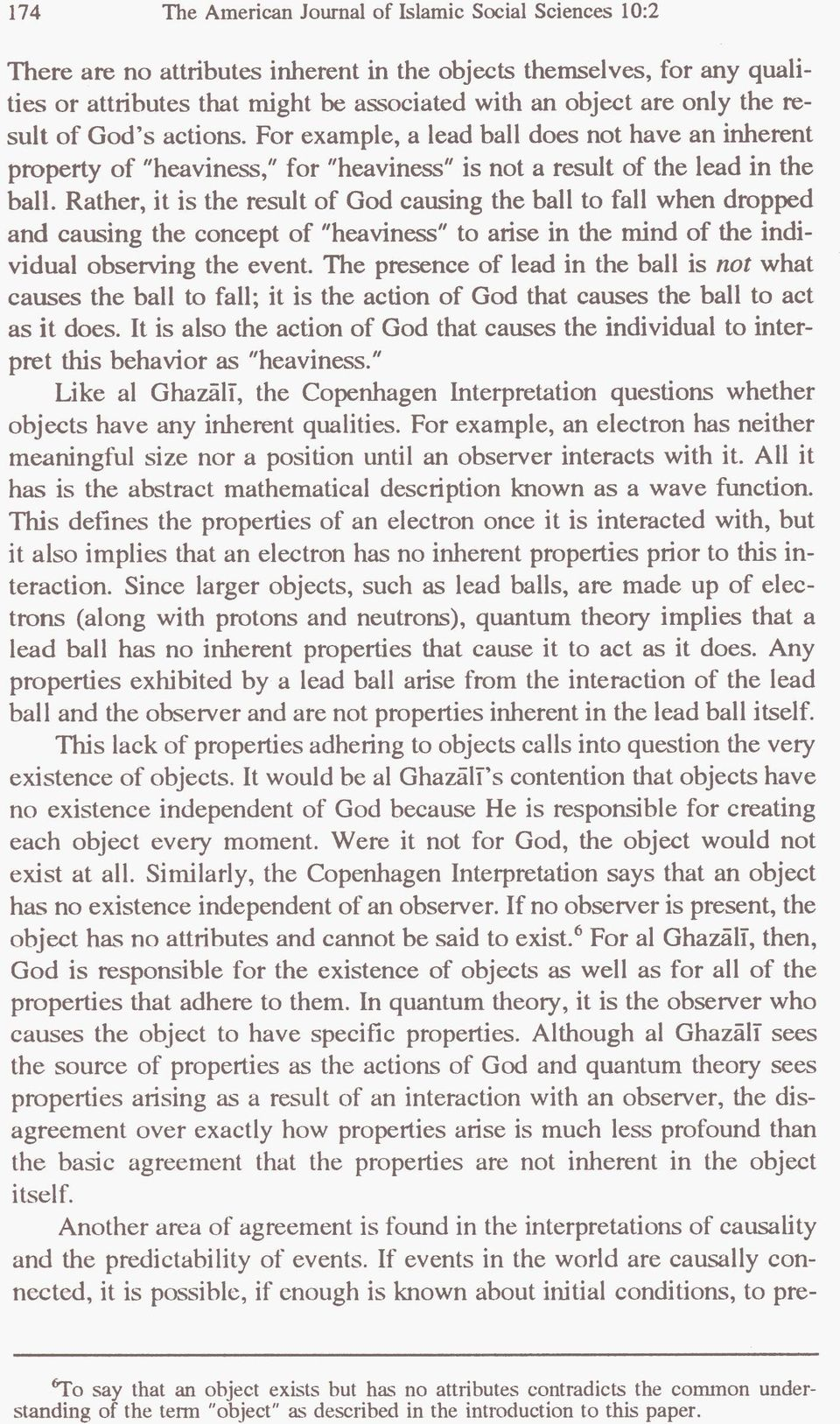 "Rather, it is the result of God causing the ball to fall when dropped and causing the concept of ""heaviness"" to arise in the mind of the individual observing the event."