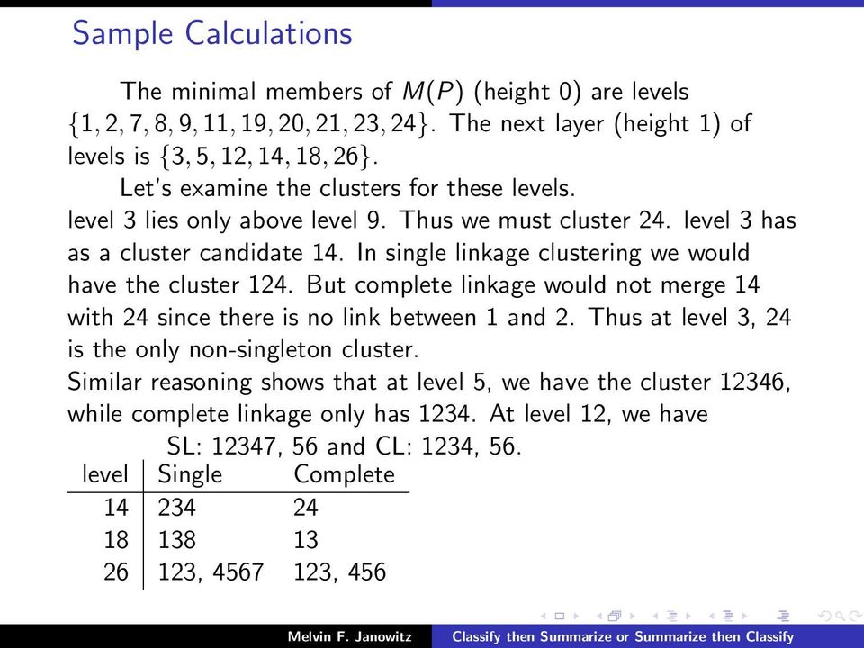 In single linkage clustering we would have the cluster 124. But complete linkage would not merge 14 with 24 since there is no link between 1 and 2.