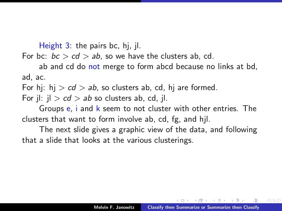 For hj: hj > cd > ab, so clusters ab, cd, hj are formed. For jl: jl > cd > ab so clusters ab, cd, jl.