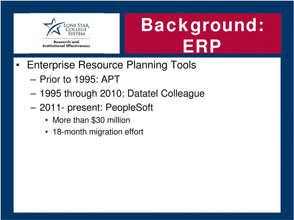 Datatel Colleague 2011- present: PeopleSoft