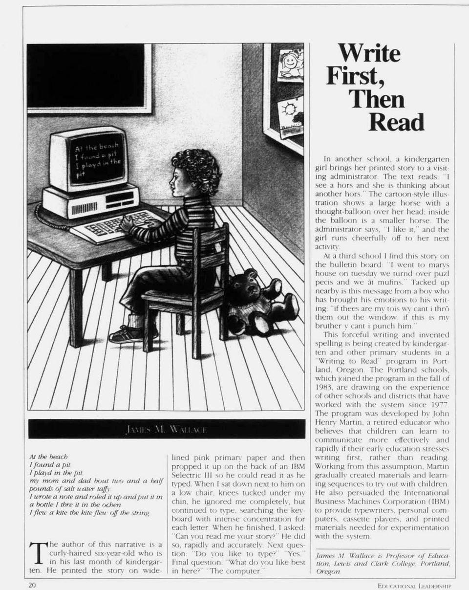 He printed the story on widelined pink primary paper and then propped it up on the back of an IBM Selectric III so he could read it as he typed.