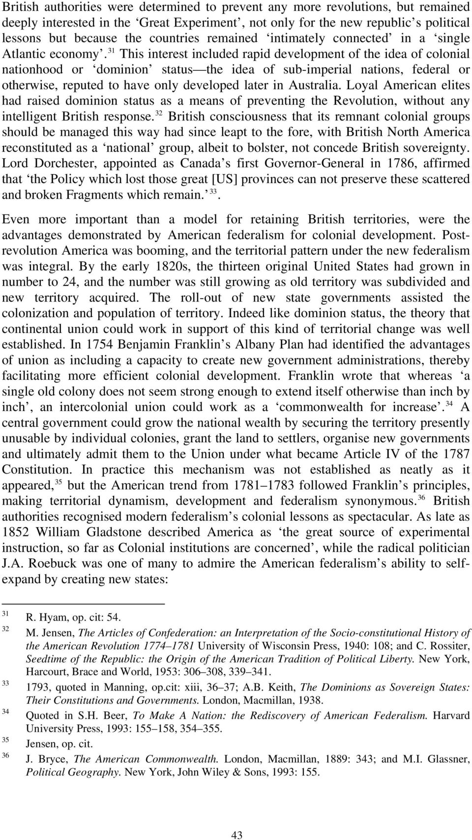 31 This interest included rapid development of the idea of colonial nationhood or dominion status the idea of sub-imperial nations, federal or otherwise, reputed to have only developed later in